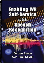 Enabling IVR Self-Service with Speech Recognition - by Dr. Jon Anton and G.P. Paul Kowal